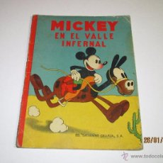 Libros antiguos: ANTIGUO *MICKEY EN EL VALLE INFERNAL* ILUSTR. WALT DISNEY Y EDIT. SATURNINO CALLEJA DEL AÑO 1934. Lote 54071385