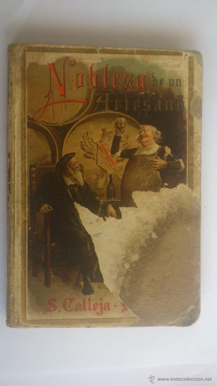 NOBLEZA DE UN ARTESANO, BIBLIOTECA ILUSTRADA PARA NIÑOS, EDITORIAL SATURNINO CALLEJA, AÑO 1901 (Libros Antiguos, Raros y Curiosos - Literatura Infantil y Juvenil - Cuentos)