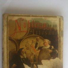 Libros antiguos: NOBLEZA DE UN ARTESANO, BIBLIOTECA ILUSTRADA PARA NIÑOS, EDITORIAL SATURNINO CALLEJA, AÑO 1901. Lote 54082947