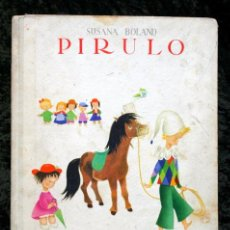 Libros antiguos: PIRULO - SUSANA BOLAND - ILUSTRACIONES A COLOR. Lote 54230880