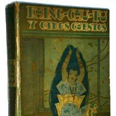 Libros antiguos: KHING CHU FU Y OTROS CUENTOS POR SATURNINO CALLEJA DE BIBLIOTECA PERLA EN MADRID 1925. Lote 54523917