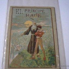 Alte Bücher - El principe Raul.- Leyendas morales Serie V, Tomo 91. Saturnino Calleja - 54634798