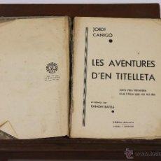 Libros antiguos: 6313 - LES AVENTURES D'EN TITELLETA. JORDI CANIGÓ. LI. BONAVIA. S/F.. Lote 49445789