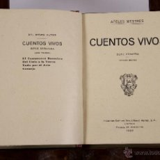 Libros antiguos: 5846 - CUENTOS VIVOS. APELES MESTRE. 2 VOLUM. GRAF. SEIX Y BARRAL. 1929-1931.. Lote 48770013