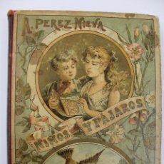 Libros antiguos: L-3045. NIÑOS Y PAJAROS. ALFONSO PÉREZ NIEVA. NOVELAS INFANTILES. BARCELONA 1892.. Lote 54924411