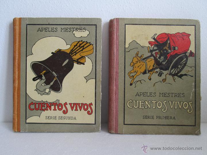 DOS LIBROS: CUENTOS VIVOS. APELES MESTRES. SERIE PRIMERA Y SEGUNDA. 1929 Y 1931. VER FOTOGRAFIAS (Libros Antiguos, Raros y Curiosos - Literatura Infantil y Juvenil - Cuentos)