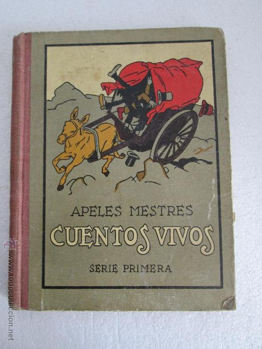 Libros antiguos: DOS LIBROS: CUENTOS VIVOS. APELES MESTRES. SERIE PRIMERA Y SEGUNDA. 1929 Y 1931. VER FOTOGRAFIAS - Foto 8 - 54947157