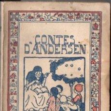 Libros antiguos: ANDERSEN : CONTES - TRADUCCIÓ DE JOAN D'ALBAFLOR (CATALANA, 1918) EN CATALÁN. Lote 55080254