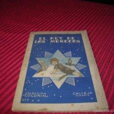 Libros antiguos: CUENTO EL REY DE LOS MUÑECOS .COLECCIÓN COLORÍN EDITORIAL SATURNINO CALLEJA. Lote 55354835