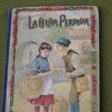 Libros antiguos: LA NIÑA PERDIDA. BIBLIOTECA DE VACACIONES - BARCELONA 1912.. Lote 55820792