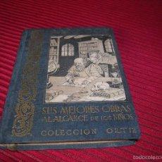 Libros antiguos: LIBRO ALARCÓN .SUS MEJORES OBRAS AL ALCANCE DE LOS NIÑOS.COLECCIÓN ORTIZ . Lote 56209756