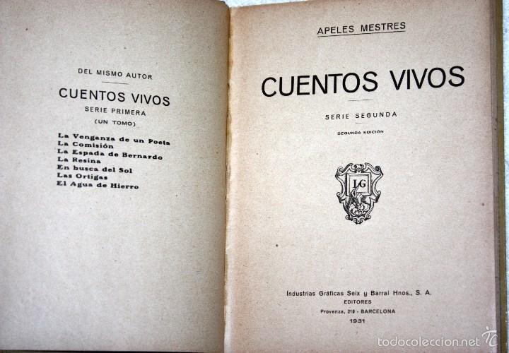 Libros antiguos: CUENTOS VIVOS 1931. APELES MESTRES. 2ª EDICIÓN. INDUSTRÍAS GRÁFICAS SEIX Y BARRAL HNOS. S.A. 173 PG - Foto 2 - 56225163