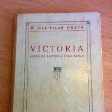 Libros antiguos: VICTORIA, LIBRO DE LECTURA PARA NIÑAS (1927). Lote 56309607