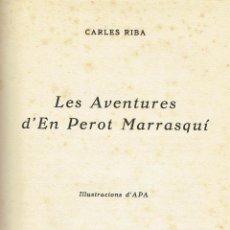Libros antiguos - Les aventures d'en Perot Marrasquí. - Carles Riba. - 56363577