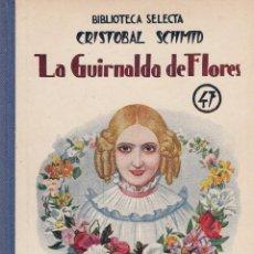 Libros antiguos: BIBLIOTECA SELECTA, RAMÓN SOPENA. LA GUIRNALDA DE FLORES. BARCELONA, 1936. A ESTRENAR.. Lote 56298369
