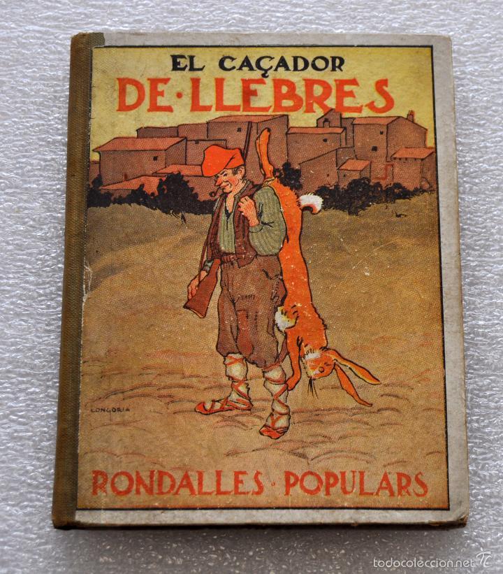 EL CAÇADOR DE LLEBRES. RONDALLES POPULARS RECOLLIDES PER VALERI SERRA I BOLDU. VOLUM. XVII. ANY 1933 (Libros Antiguos, Raros y Curiosos - Literatura Infantil y Juvenil - Cuentos)