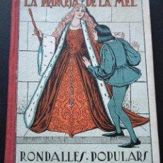 Libros antiguos: LA PRINCESA DE LA MEL. RONDALLES POPULARS, VOLUM VI. EDIT. POLIGLOTA (IL.J. LONGÒRIA I R. OPISSO ). Lote 56859615