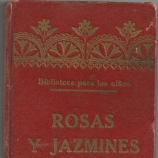Libros antiguos: ROSAS Y JAZMINES - HISTORIETAS MORALES ILUSTRADAS PARA NIÑOS - ED. LIBRERIA MONTSERRAT, ROCA Y BROS. Lote 56945671