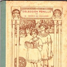 Libros antiguos: ECHARRI : DOS CORAZONES (PERELLÓ, 1921) ILUSTRADO POR JUNCEDA. Lote 57040554