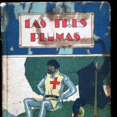 Libros antiguos: LAS TRES PLUMAS - CALLEJA - BIBLIOTECA ILUSTRADA - TAPA DURA. Lote 57143166