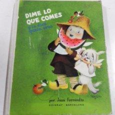Libros antiguos: DIME LO QUE COMES Y TE DIRÉ QUIEN ERES, POR J. FERRANDIZ. EDIGRAF, AÑO 1963. 1ª ED. MIDE 27 X 21CM. . Lote 57149541