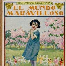 Libros antiguos: EL MUNDO MARAVILLOSO - BIBLIOTECA PARA NIÑOS. CUENTOS FANTÁSTICOS. EDITORIAL RAMÓN SOPENA, 1935. Lote 57162679