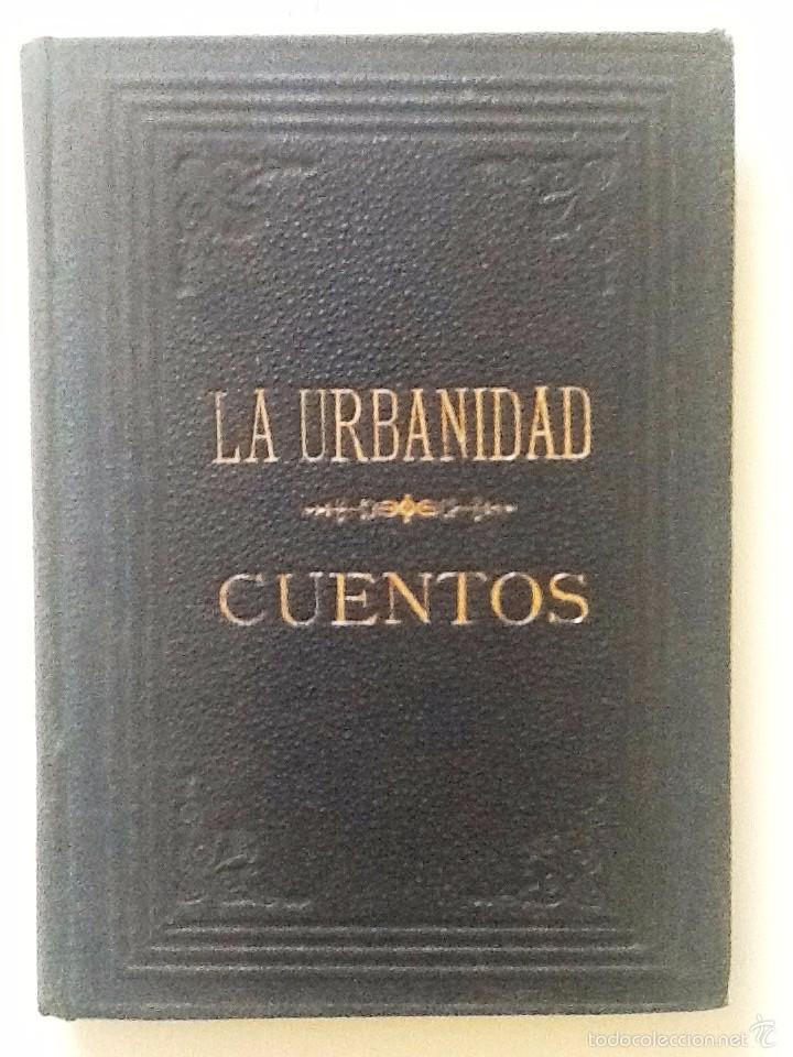 LA URBANIDAD EN ACCION. CUENTOS MORALES. 1877. DOLORES MARTI DE DETRELL. (Libros Antiguos, Raros y Curiosos - Literatura Infantil y Juvenil - Cuentos)