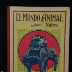 Libros antiguos: LIBRO RAMON SOPENA BARCELONA EL MUNDO ANIMAL PARA NIÑOS S.H. HAMER 1917 25,5X19CMS. Lote 57460587