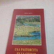 Libros antiguos: LIBRO UNA PASTORCITA EN LA CIUDAD - POR GLORIA SAETA . Lote 57477270