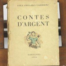 Libros antiguos: LP-270 - CONTES D'ARGENT. LOLA ANGLADA I SARRIERA. OBRADORS JOAN SALLENT SUCCESSOR. 1934.. Lote 57729502
