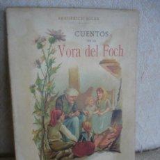 Libros antiguos: CUENTOS DE LA VORA DEL FOCH. SERAFÍ PITARRA. Lote 57775689