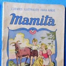 Libros antiguos: CUENTOS ILUSTRADOS PARA NIÑOS. MAMITA. EDITORIAL RAMON SOPENA, BARCELONA, S/F.. Lote 58258463