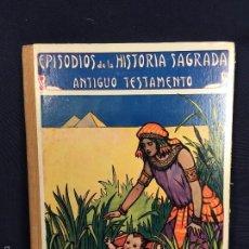 Libros antiguos: EPISODIOS DE LA HISTORIA SAGRADA ANTIGUO TESTAMENTO RAMON SOPENA BARCELONA 25,5 X 19, 1936. Lote 58568890