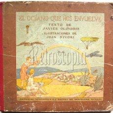Libros antiguos: EL OCEANO QUE NOS ENVUELVE EDITORIAL MUNTAÑOLA. BARCELONA 1921 JAVIER OLONDRIZ. Lote 58599422