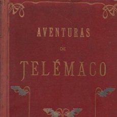 Libros antiguos: FENELON : AVENTURAS DE TELÉMACO, HIJO DE ULISES (1909) FORMATO 21X31. Lote 58605373