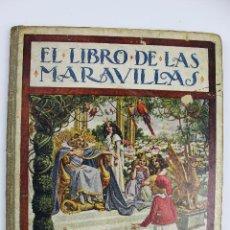 Libros antiguos: L-891. EL LIBRO DE LAS MARAVILLAS. AÑO 1931. RAMON SOPENA, EDITOR. BARCELONA.. Lote 58663456