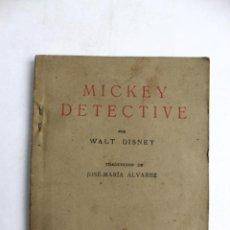 Libros antiguos: PR-1248. MICKEY DETECTIVE POR WALT DISNEY. EDITORIAL MOLINO 1934. Lote 59763308