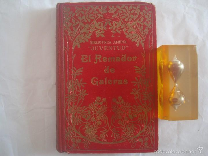 EL REMADOR DE GALERAS. MUY ILUSTRADO. FOLIO MENOR. MYRIANO HENZ. 1920 (Libros Antiguos, Raros y Curiosos - Literatura Infantil y Juvenil - Cuentos)