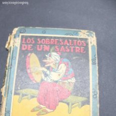 Libros antiguos: L- 3979. LOS SOBRESALTOS DE UN SASTRE, ED. SATURNINO CALLEJA. . Lote 61979556