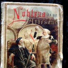 Libros antiguos: NOBLEZA DE UN ARTESANO - CUENTOS MORALES - CALLEJA 1893 - ILUSTRA ALFREDO PEREA . Lote 62073904