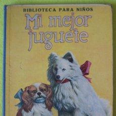 Libros antiguos: MI MEJOR JUGUETE _ RAMON SOPENA. Lote 62253452