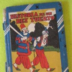 Libros antiguos: HISTORIA DE UN REY TUERTO_ SATURNINO CALLEJA. Lote 62593844