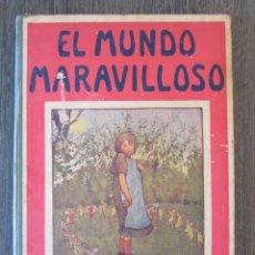 Libros antiguos: EL MUNDO MARAVILLOSO (CUENTOS FANTÁSTICOS) - BIBLIOTECA PARA NIÑOS -RAMÓN SOPENA, 1917. Lote 63027556