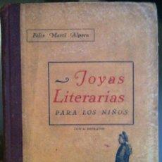 Libros antiguos: FÉLIX MARTÍ Y ALPERA. JOYAS LITERARIAS PARA LOS NIÑOS. 1926. Lote 63272000