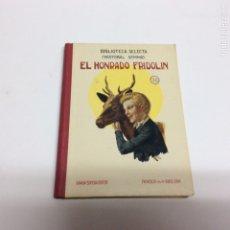 Libros antiguos: BIBLIOTECA SELECTA, EL HONRADO FRIDOLIN / CRISTÓBAL SCHMID -ED. RAMON SOPENA 1934. Lote 63579779