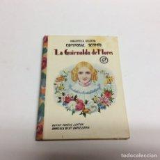 Libros antiguos: BIBLIOTECA SELECTA, LA GUIRNALDA DE FLORES / CRISTOBAL SCHMID - ED. RAMON SOPENA 1933. Lote 63582223
