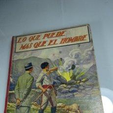 Libros antiguos: LO QUE PUEDE MAS QUE EL HOMBRE - RAMON SOPENA - BARCELONA - 1924 -. Lote 64063551