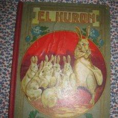 Libros antiguos: EL HURON . LA FELICIDAD. MANUEL MARINEL-LO. RICARDO OPISSO. 1918.. Lote 64472867