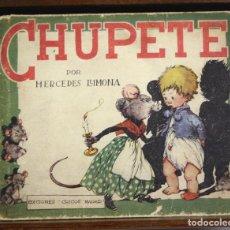Libros antiguos: 8130 - CHUPETE. MERCEDES LLIMONA. EDICIONES CHICOS. S/F.. Lote 64540851
