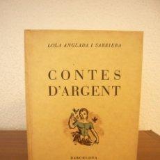 Libros antiguos: LOLA ANGLADA: CONTES D'ARGENT (1934) PRIMERA EDICIÓ. MOLT BON ESTAT.. Lote 64860855